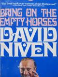 Bring on the Empty Horses - David Niven