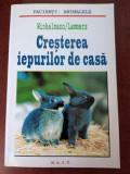 CREȘTEREA IEPURILOR DE CASA, EDITURA M. A. S. T. 2001