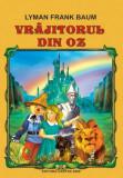 Vrajitorul din Oz. Ed. 2017