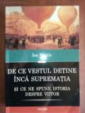 De ce Vestul detine inca suprematia si ce ne spune istoria despre viitor- Ian Morris