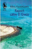Raport catre El Greco | Nikos Kazantzakis, Humanitas Fiction