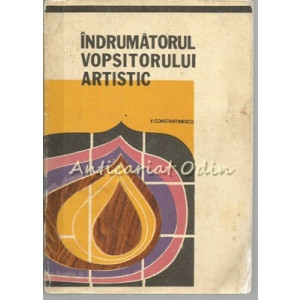 Indrumatorul Vopsitorului Artistic - Virgil Constantinescu