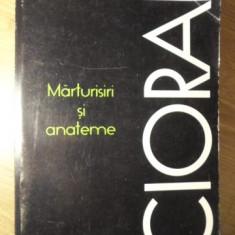 MARTURISIRI SI ANATEME - CIORAN