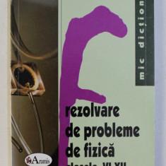 REZOLVARE DE PROBLEME DE FIZICA CLASELE VI - XII de PAUL COMANESCU , 2006