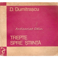 Trepte Spre Stiinta - D. Dumitrascu