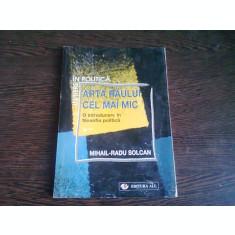 ARTA RAULUI CEL MAI MIC - MIHAIL RADU SOLCAN