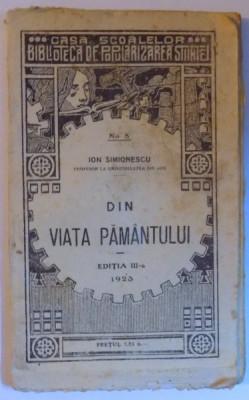 DIN VIATA PAMANTULUI EDITIA III - A de ION SIMIONESCU , 1923 foto
