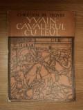 YVAIN-CAVALERUL CU LEUL CHRETINE DE TROYES