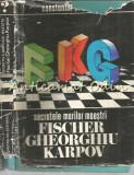 Secretele Marilor Maestri Fischer, Gheorghiu, Karpov - Constantin Stefaniu