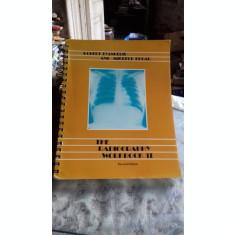 THE RADIOGRAPHY WORKBOOK II - ROBERT DEANGELIS (RADIOGRAFIA, CAIET DE LUCRARI II)