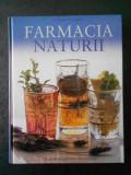 FARMACIA NATURII. UN GHID AL PLANTELOR MEDICINALE. READER'S DIGEST