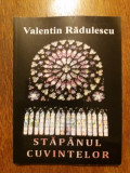 Stapanul cuvintelor - Valentin Radulescu (autograf) / R5P2F, Alta editura