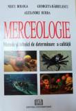 MERCEOLOGIE ALIMENTARA,METODE SI TEHNICI DE DETERMINARE A CALITATII-GEORGETA BARBULESCU