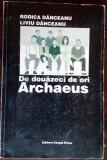 RODICA & LIVIU DANCEANU - DE DOUAZECI DE ORI ARCHAEUS (1985-2005) [tiraj 250 ex]