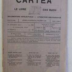 ' CARTEA - LE LIVRE - DAS BUCH ', REVISTA CU APARITIE LUNARA , DOCUMENTARE INTELECTUALA - LITERATURA BIBLIOGRAFICA , ANUL I , NR. I , MARTIE , 1926