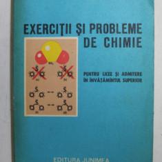 EXERCITII SI PROBLEME DE CHIMIE - PENTRU LICEE SI ADMITERE IN INVATAMANTUL SUPERIOR de AURICA SOVA , 1978