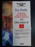 Termeni De Afaceri Internationali - Tim Hindle ,541713