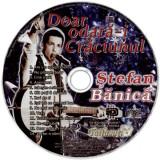 CD Ștefan Bănică – Doar Odată-i Crăciunul , original, holograma