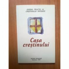 CASA CRESTINULUI. GHID PRACTIC AL CRESTINULUI ORTODOX