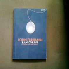 BANI ONLINE , CUM SA CONDUCI O AFACERE STAND ACASA , JOHN FUHRMAN