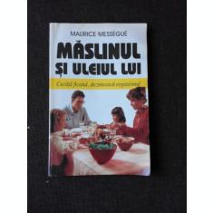 MASLINUL SI ULEIUL LUI - MAURICE MESSEGUE