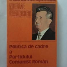 Nicolae Ceausescu Politica de cadrea a Partidului Comunist Roman, 1982
