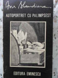 AUTOPORTRET CU PALIMPSEST-ANA BLANDIANA