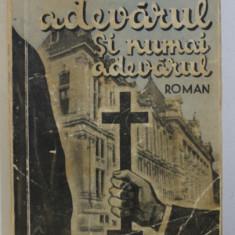 ADEVARUL SI NUMAI ADEVARUL - roman de MIHAIL SORBUL , 1936