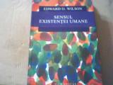 Edward O. Wilson - SENSUL EXISTENTEI UMANE { Humanitas, 2017 }