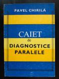 Pavel Chirilă - Caiet de diagnostice paralele