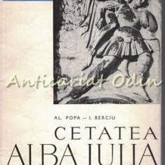 Cetatea Alba Iulia - I. Berciu, Al. Popa - Tiraj: 5190 Exemplare