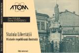 Statuia Libertatii - O istorie Republicana Ilustrata | Dan Gulea, Dorin Stanescu