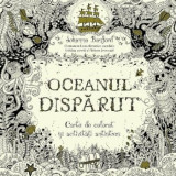 Oceanul disparut. Carte de colorat si activitati antistres/Johanna Basford