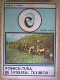 Aurel Negrilă - Pomicultura pe înțelesul tuturor