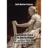 Conceptia etica a lui David Hume. Deschideri, limite si implicatii in contemporaneitate - Emil-Marius Pascan