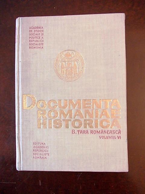 DOCUMENTA ROMANIAE HISTORICA, TARA ROMANEASCA, VOLUMUL  VI, r2b