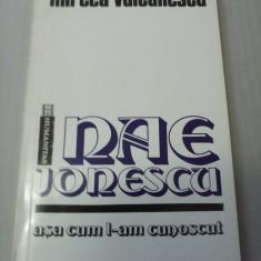 MIRCEA VULCANESCU - NAE IONESCU ASA CUM L-AM CUNOSCUT