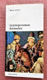 Intelepciunea formelor. Editura Meridiane, 1983 - Marcel Sendrail