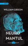 Neuromantul. Trilogia Cyberspațiu (Vol. 1) HC
