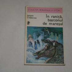 In ranita, bastonul de maresal - Jacques Chabannes - 1977