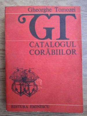 Gheorghe Tomozei - Catalogul corabiilor foto
