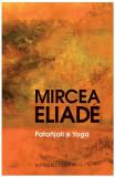 Patanjali si Yoga | Mircea Eliade