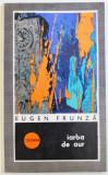 IARBA DE AUR - VERSURI de EUGEN FRUNZA , 1969 , DEDICATIE*