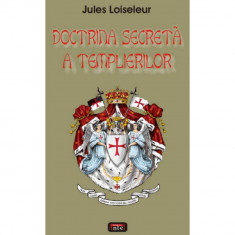 Doctrina secreta a templierilor - Jules Loiseleur