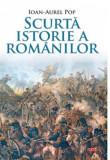 Scurta istorie a romanilor   Ioan Aurel Pop