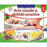 Arte vizuale si abilitati practice.Caietul elevului pentru clasa a III-a