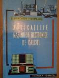 Aplicatiile Masinilor Electronice De Calcul - S. Schchter F. Munteanu ,282032