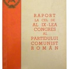 Raport la cel de-al 9-lea Congres al Partidului Comunist Roman - Nicolae Ceausescu