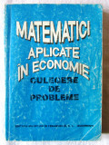 Cumpara ieftin MATEMATICI APLICATE IN ECONOMIE - CULEGERE DE PROBLEME, Coord. O. Popescu, 1996