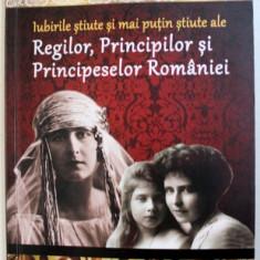 IUBITELE STIUTE SI MAI PUTIN STIUTE ALE REGILOR, PRINCIPILOR SI PRINCIPESELOR ROMANIEI DAN-SILVIU BOERESCU , 2018